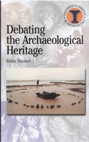 Debating the Archaeological Heritage 9780715629567