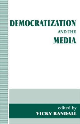 Democratization and the Media 9780714644462