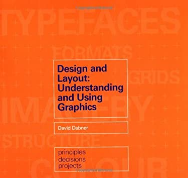 Design and Layout: Understanding and Using Graphics 9780713488388