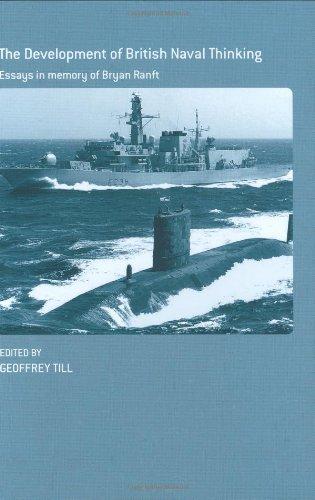 Development of British Naval Thinking: Essays in Memory of Bryan Ranft