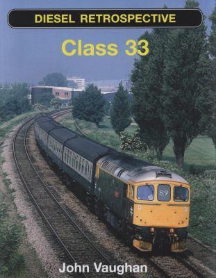 Diesel Retrospective: Class 33 9780711032842