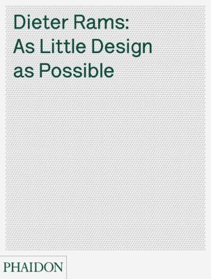 Dieter Rams: As Little Design as Possible 9780714849188