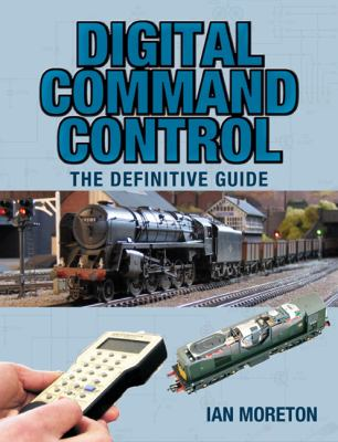 Digital Command Control: The Definitive Guide 9780711035027