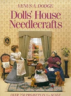 Dolls' House Needlecrafts Dolls' House Needlecrafts: Over 250 Projects in 1/12 Scale Over 250 Projects in 1/12 Scale 9780715301692