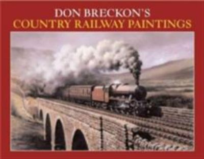 Don Breckon's Country Railway Paintings 9780715315071