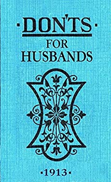 Don'ts for Husbands: 1913