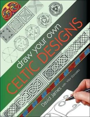 Draw Your Own Celtic Designs 9780715315255