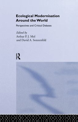 Ecological Modernisation Around the World: Perspectives and Critical Debates 9780714650647