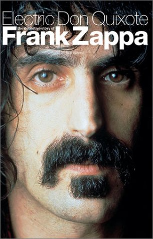 Electric Don Quixote: The Definitive Story of Frank Zappa 9780711994362