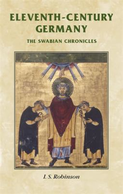 Eleventh-Century Germany: The Swabian Chronicles 9780719077340
