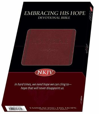 Embracing His Hope Devotional Bible-NKJV 9780718028039