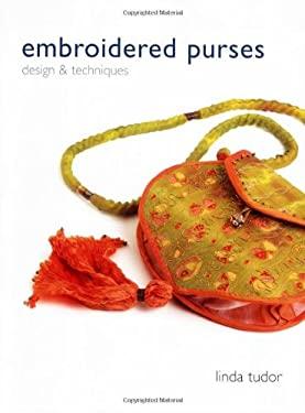 Embroidered Purses: Design & Techniques 9780713490268