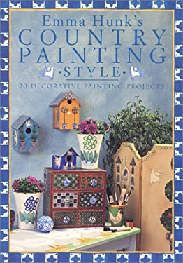 Emma Hunk's Country Painting Style 9780715312650