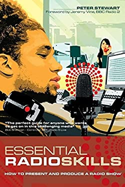 Essential Radio Skills: How to Present and Produce a Radio Show 9780713679137