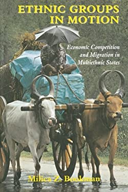 Ethnic Groups in Motion: Economic Competition and Migration in Multi-Ethnic States 9780714682112