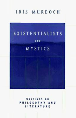 Existentialists and Mystics: 1writings on Philosophy and Literature 9780713992250