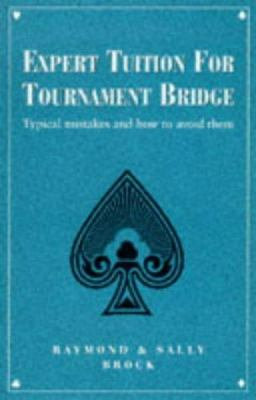 Expert Tuition for Tournament Bridge: Typical Mistakes and How to Avoid Them 9780713482959