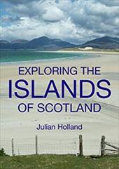Exploring the Islands of Scotland 13482780