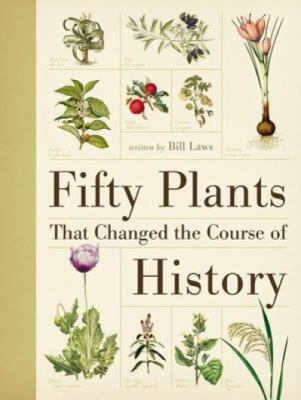 Fifty Plants That Changed the Course of History 9780715338544