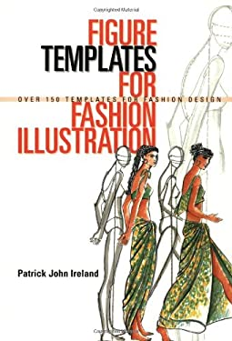Figure Templates for Fashion Illustration: Over 150 Templates for Fashion Design 9780713485721