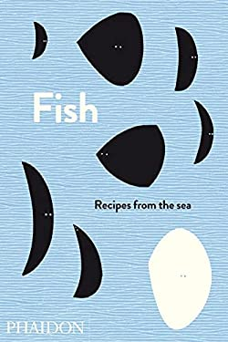 Fish: Recipes from the Sea 9780714863870