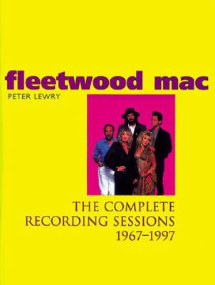 Fleetwood Mac: The Complete Recording Sessions 1967-1997 9780713727241