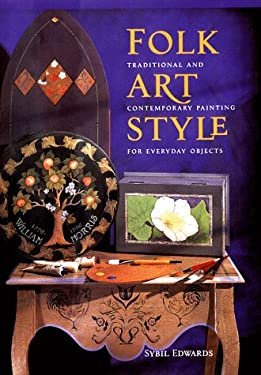 Folk Art Style: Traditional and Contemporary Painting for Everyday Objects 9780715306888