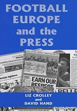 Football, Europe and the Press 9780714649573