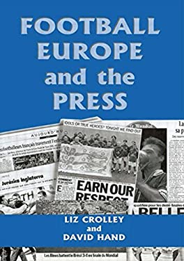 Football, Europe, and the Press 9780714680170
