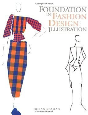 Foundation in Fashion Design and Illustration 9780713487039