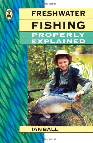 Freshwater Fishing Properly Explained 9780716020875