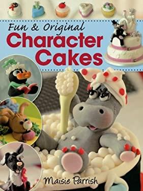Fun & Original Character Cakes 9780715330050