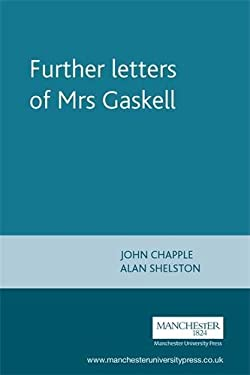 Further Letters of Mrs. Gaskell 9780719067716
