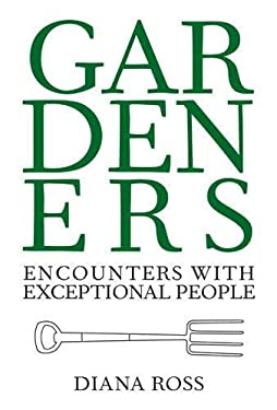 Gardeners: Encounters with Exceptional People 9780711228962