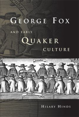 George Fox and Early Quaker Culture 9780719081576
