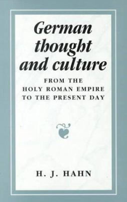 German Thought and Culture: From the Holy Roman Empire to the Present Day 9780719041921