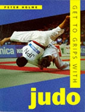 Get to Grips with Judo 9780713725162