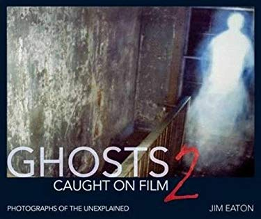 Ghosts Caught on Film 2: Photographs of the Unexplained 9780715332023