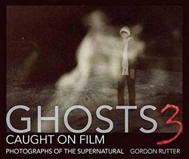 Ghosts Caught on Film 3: Photographs of the Supernatural 9780715339039