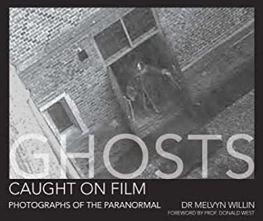 Ghosts Caught on Film: Photographs of the Paranormal 9780715327289