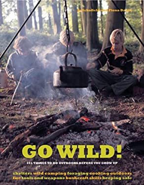 Go Wild!: 101 Things to Do Outdoors Before You Grow Up 9780711229396