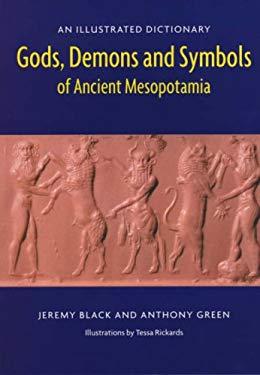 Gods , Demons and Symbols of Ancient Mesopotamia