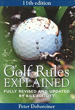 Golf Rules Explained: Fully Revised and Updated by Bill Elliot 9780715321508