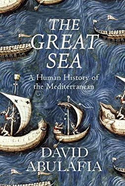 Great Sea: A Human History of the Mediterranean 9780713999341