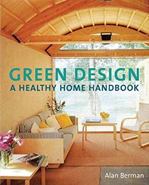 Green Design: A Healthy Home Handbook 9780711228344