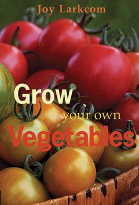 Grow Your Own Vegetables 9780711219632