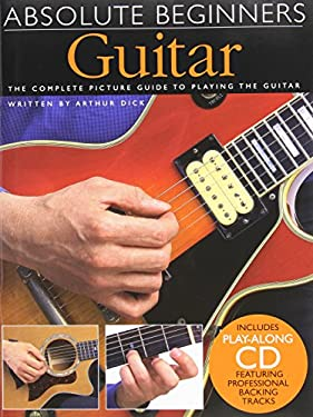 Guitar: The Complete Picture Guide to Playing the Guitar [With CD] 9780711974289