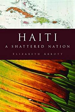 Haiti: A Modern History. Elizabeth Abbott 9780715640807