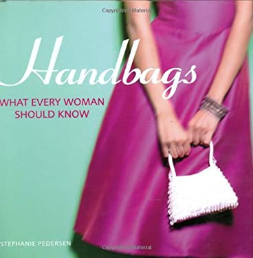 Handbags: What Every Woman Should Know 9780715324950