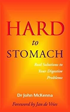 Hard to Stomach: Real Solutions to Your Digestive Problems 9780717133697